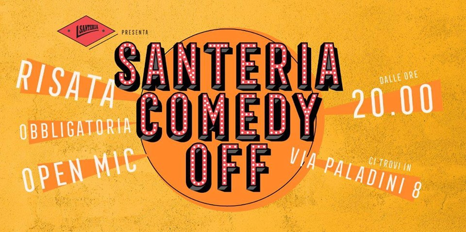 Santeria Comedy OFF a Milano