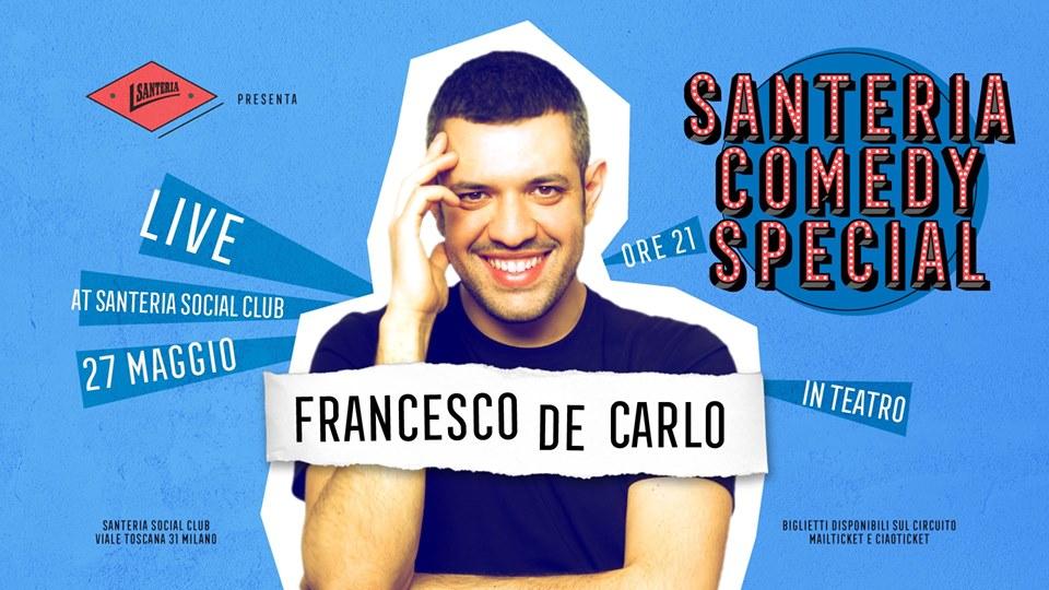 Santeria Comedy Special – Francesco De Carlo a Milano